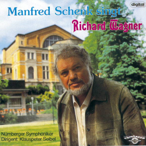 SCHENK SINGT RICHARD WAGNER
